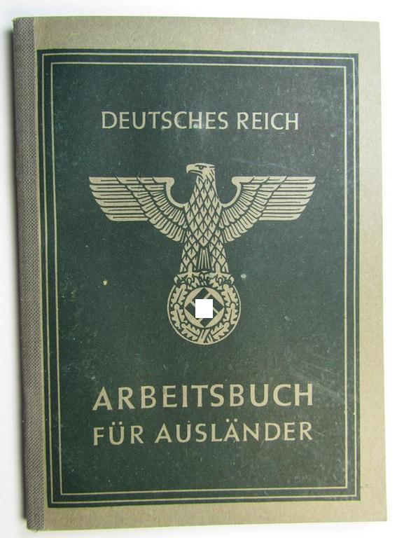 Very interesting - and with certainty scarcely encountered! - so-called: 'Arbeitsbuch für Ausländer' as was issued in July 1944 to the Dutch national named: Pieter 't Hart born 28 February 1921 in Rotterdam