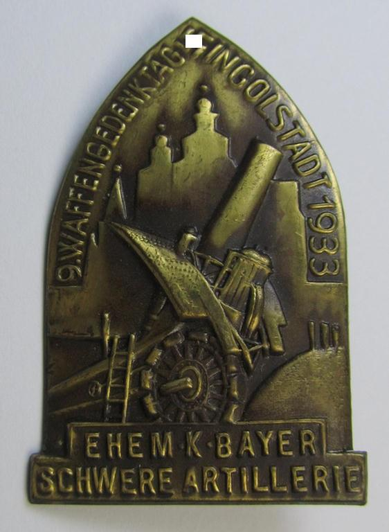 Early-period, bronze-toned- (ie. tin-based) 'veteran-related day-badge (ie. 'tinnie') as was issued to commemorate an: 'veteran-related'-gathering entitled: '9. Waffengedenktag - Ingolstadt 1933 - Ehem. K. Bayer. Schwere Artillerie'